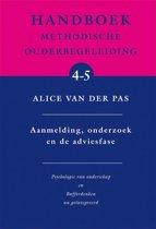 Handboek methodische ouderbegeleiding 4-5 - Aanmelding, onderzoek en de adviesfase