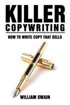Killer Copywriting, How to Write Copy That Sells