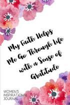 My Faith Helps Me Go Through Life with a Sense of Gratitude Women's Inspirational Journal