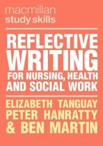 Reflective Writing for Nursing, Health and Social Work