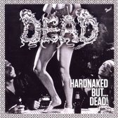 Hardnaked..But Dead