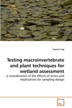 Testing Macroinvertebrate and Plant Techniques for Wetland Assessment