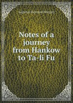 Notes of a Journey from Hankow to Ta-Li Fu