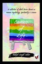 Canvas of Life: A collection of short stories based on Human Psychology, Spirituality & Science
