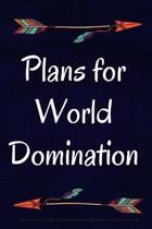 Plans for World Domination
