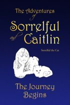 The Adventures of Sorrelful and Caitlin