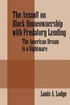 The Assault on Black Homeownership with Predatory Lending