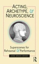 Acting, Archetype, and Neuroscience