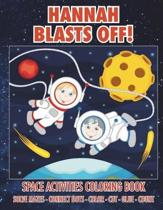 Hannah Blasts Off! Space Activities Coloring Book