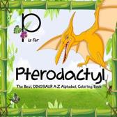 P Is for Pterodactyl: Coloring Book for Kids and Grown-Ups