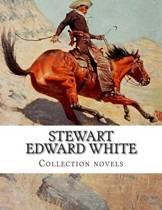 Stewart Edward White, Collection Novels