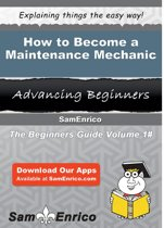 How to Become a Maintenance Mechanic