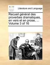 Recueil General Des Proverbes Dramatiques, En Vers Et En Prose, ... Volume 3 of 16