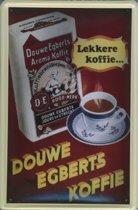 Douwe Egberts Koffie reclame DE Lekkere Koffie reclamebord 10x15 cm