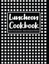 Luncheon Cookbook Blank Recipe Book Black Gingham Edition