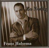 Frans Halsema-Zo Nodig