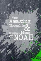 The Amazing Thoughts and Brilliant Ideas of Noah