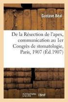 de la R section de l'Apex, Communication Au 1er Congr s de Stomatologie, Paris, 1907