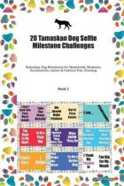 20 Tamaskan Dog Selfie Milestone Challenges: Tamaskan Dog Milestones for Memorable Moments, Socialization, Indoor & Outdoor Fun, Training Book 2