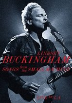 Lindsey Buckingham - Songs From The Small Machine: Live In L.A.