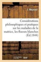 Consid�rations Philosophiques Et Pratiques Sur Les Maladies de la Matrice