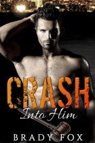 Crash Into Him
