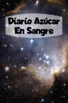 Diario Az�car En Sangre: 6x9 Diario De Diabetes O Diario De Az�car En Sangre De 1 A�o / 53 Semanas. Diabetes Journal Como Organizador, Rastread