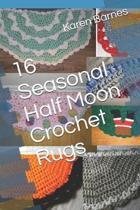 16 Seasonal Half Moon Crochet Rugs