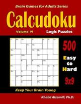 Calcudoku Logic Puzzles: 500 Easy to Hard (9x9): : Keep Your Brain Young