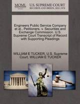 Engineers Public Service Company Et Al., Petitioners, V. Securities and Exchange Commission. U.S. Supreme Court Transcript of Record with Supporting Pleadings