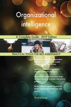 Organizational Intelligence a Complete Guide - 2019 Edition