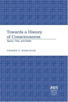 Towards a History of Consciousness