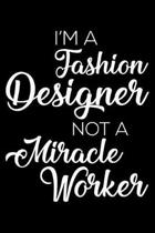 I'm a Fashion Designer Not a Miracle Worker