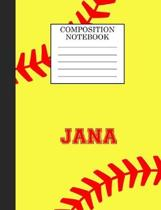 Jana Composition Notebook: Softball Composition Notebook Wide Ruled Paper for Girls Teens Journal for School Supplies - 110 pages 7.44x9.269