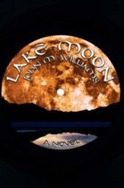 Lake Moon / John M. Williams.