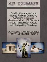 Duluth, Missabe and Iron Range Railway Company, Appellant, V. State of Minnesota et al. U.S. Supreme Court Transcript of Record with Supporting Pleadings