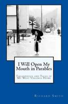 I Will Open My Mouth in Parables