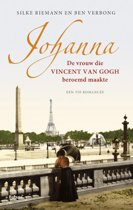 Johanna. De vrouw die Vincent van Gogh beroemd maakte