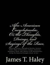 Afro-American Encyclopaedia; Or, the Thoughts, Doings, and Sayings of the Race,