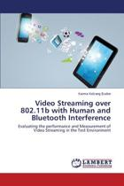 Video Streaming Over 802.11b with Human and Bluetooth Interference
