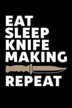 Eat Sleep Knife Making Repeat