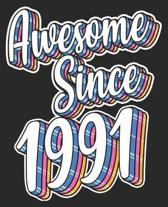 Awesome Since 1991: 28th Birthday Retro Born In Composition Notebook 100 College Ruled Pages Journal Diary