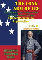 The Long Arm of Lee: The History of the Artillery of the Army of Northern Virginia, Volume 2