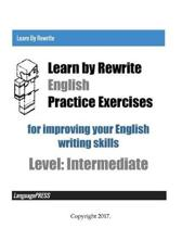 Learn by Rewrite English Practice Exercises for improving your English writing skills