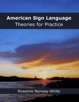American Sign Language Theories for Practice