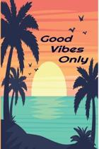 Good Vibes Only Notebook: Tropical designed wide ruled notepad for school and work.