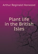 Plant Life in the British Isles