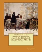 The Women of the American Revolution (1849) by