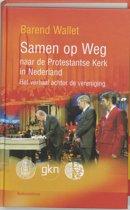 Samen Op Weg Naar De Protestantse Kerk In Nederland