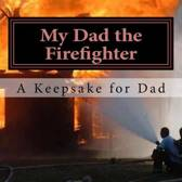 My Dad the Firefighter